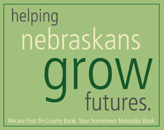 Helping Nebraskans Grow Futures. We are First Tri-County Bank. Your hometown Nebraska Bank.